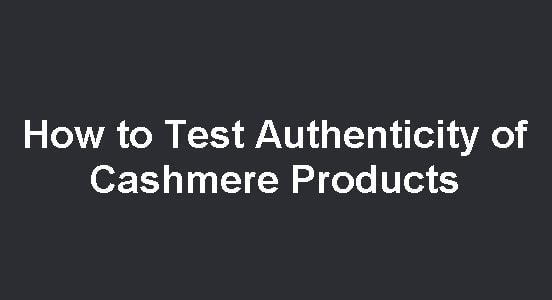 How to Test Authenticity of Cashmere Products